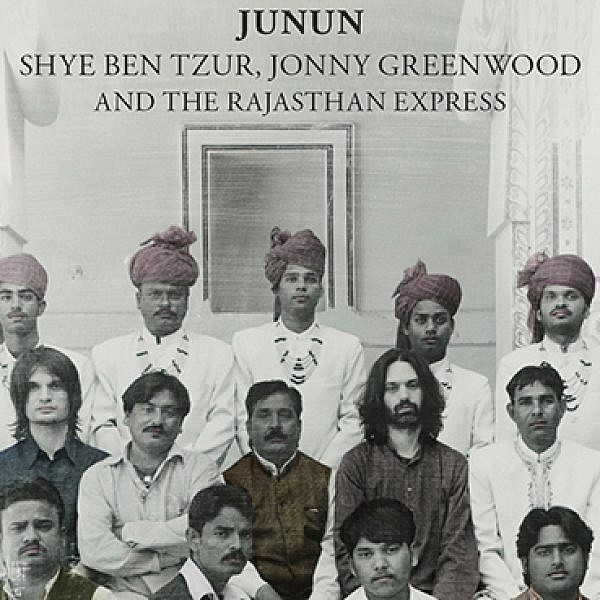 Junun - Shye Ben Tzur / Jonny Greenwood / The Rajasthan Express